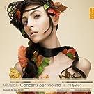 Vivaldi: Concerti per violino III