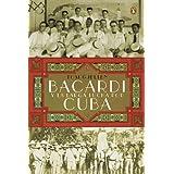 Bacardi y la larga lucha por Cuba (Spanish Edition)