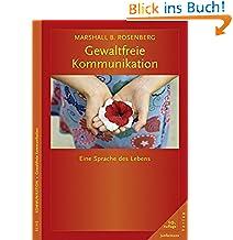 Marshall B. Rosenberg (Autor), Arun Gandhi (Vorwort), Vera F. Birkenbihl (Vorwort), Ingrid Holler (Übersetzer)  3427 Tage in den Top 100 (200)Neu kaufen:   EUR 23,90 82 Angebote ab EUR 19,18