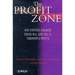 The Profit Zone: How Strategic Business Design Will Lead You to Tomorrow's Profits (Hardcover)