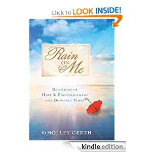 Rain on Me: Devotions of Hope and Encouragement for Difficult Times