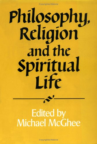 Philosophy, Religion and the Spiritual Life (Royal Institute of Philosophy Supplements), MICHAEL MCGHEE