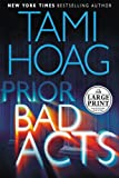 Prior Bad Acts (Random House Large Print) (0375435425) by Hoag, Tami