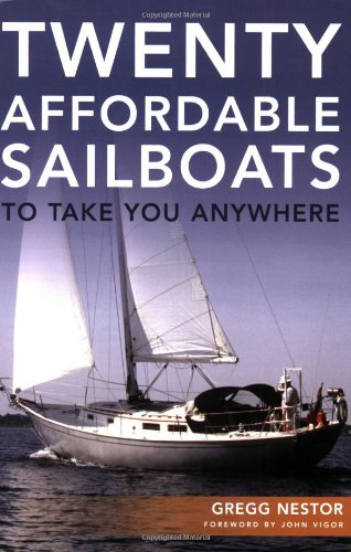Twenty Affordable Sailboats To Take You Anywhere