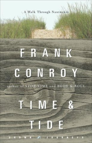 Time and Tide : A Walk Through Nantucket, FRANK CONROY