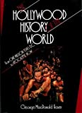 George MacDonald Fraser The Hollywood History of the World: From One Million Years B.C. to Apocalypse Now