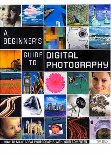 Beginner's Guide to Digital Photography, The