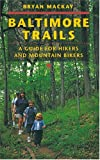 img - for Baltimore Trails: A Guide for Hikers and Mountain Bikers book / textbook / text book
