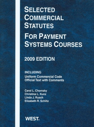 Selected Commercial Statutes For Payment Systems Courses, 2009 Edition (Academic Statutes)