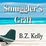 Smuggler's Grift | B.Z. Kelly