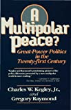 A Multipolar Peace?: Great Power Politics in the Twenty-first Century (0333618513) by Kegley, Charles W.