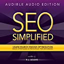 SEO Simplified: Learn Search Engine Optimization Strategies and Principles for Beginners (The SEO Series) Audiobook by R L Adams Narrated by Ken Eaken
