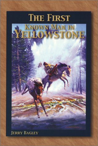 The First Known Man in Yellowstone, Jerry Bagley