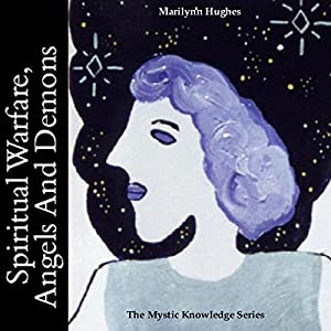 Spiritual Warfare, Angels And Demons Audiobook