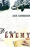 Dear Enemy (0764223100) by Cavanaugh, Jack