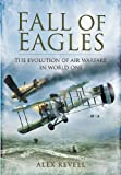 img - for Fall of Eagles: The Evolution of Air Warfare in World War One book / textbook / text book