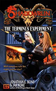 The Terminus Experiment (Shadowrun, No. 34) by Jonathan Bond and Jak Koke