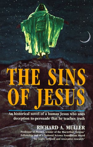 The Sins of Jesus: Richard A. Muller: 9780967276519: Amazon.com: Books