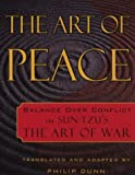 The Art of Peace: Balance Over Conflict in Sun-Tzu's The Art of War (1585422258) by Philip Dunn