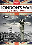 London's War During Wwii Coll