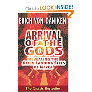Arrival of the Gods: Revealing the Alien Landing Sites of Nazca Erich von Daniken