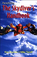 Parachuting: The Skydiver's Handbook, 10th Edition (English Edition)