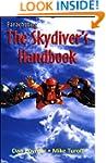 Parachuting: The Skydiver's Handbook,...