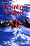 Parachuting: The Skydiver's Handbook,...