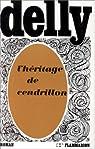 L'h�ritage de Cendrillon par Delly
