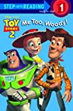img - for Me Too, Woody! (Step-Into-Reading, Step 1) book / textbook / text book