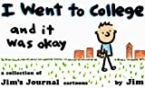 I Went to College, and It Was Okay (0836218671) by Dikkers, Scott