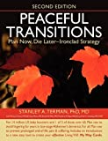 img - for Peaceful Transitions: Plan Now, Die Later--Ironclad Strategy book / textbook / text book