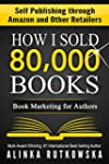 HOW I SOLD 80,000 BOOKS: Book Marketi...
