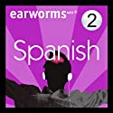 Rapid Spanish: Volume 2  by Earworms Learning Narrated by Marlon Lodge