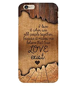 Love Exist Quote Cute Fashion 3D Hard Polycarbonate Designer Back Case Cover for Apple iPhone 6