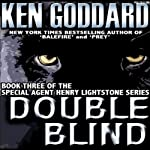 Double Blind: Henry Lightstone, Book 3 (       UNABRIDGED) by Ken Goddard Narrated by Joel Pierson