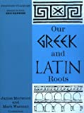 Our Greek and Latin Roots (Awareness of Language) (0521378419) by Morwood, James