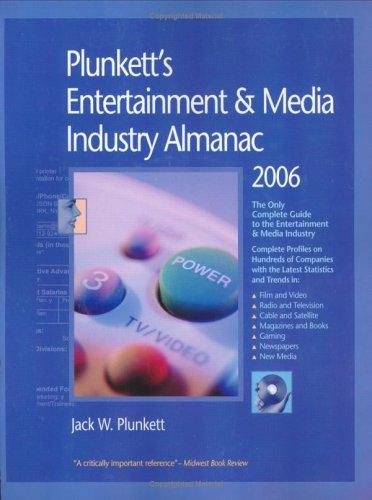 Plunkett'S Entertainment And Media Industry Almanac 2006
