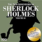 The New Adventures of Sherlock Holmes: The Golden Age of Old Time Radio Shows, Vol. 18 | Arthur Conan Doyle