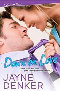 (FREE on 3/11) Down On Love by Jayne Denker - http://eBooksHabit.com