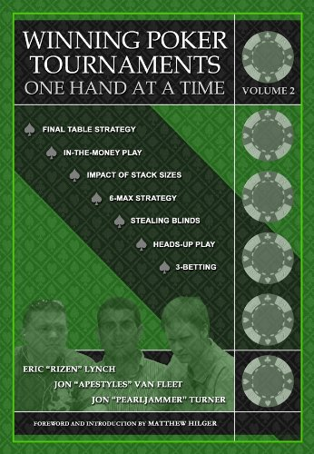 Winning Poker Tournaments One Hand at a Time Volume II
