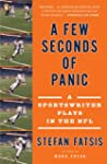 A Few Seconds of Panic: A Sportswrite...