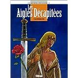 Les Aigles décapitées, tome 3 : Les Eperons d'or