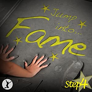 Jump Into Fame, Step 4 Audiobook