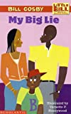 My Big Lie (A Little Bill Book for Beginning Readers) (0590521616) by Cosby, Bill
