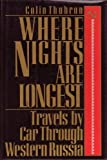 Where nights are longest: Travels by car through western Russia (0394536916) by Thubron, Colin