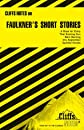 Faulkner&#39;s Short Stories (Cliffs Notes)