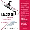 Fearless Leadership: How to Overcome Behavioral Blindspots and Transform Your Organization Audiobook by Loretta Malandro Narrated by Bernadette Dunne