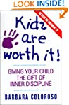 Kids Are Worth It!: Giving Your Child...
