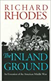 The Inland Ground: An Evocation of the American Middle West: Revised Edition